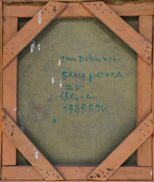 Jan DOBKOWSKI ur. 1942, Sama natura, 1968