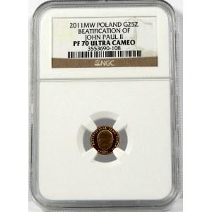 25 złotych 2011 Beatyfikacja Jan Paweł II NGC PF70