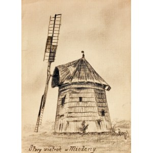 MIEDZNA. Widok na drewniany wiatrak, rys. ołówkiem autorstwa M. Pasz ...