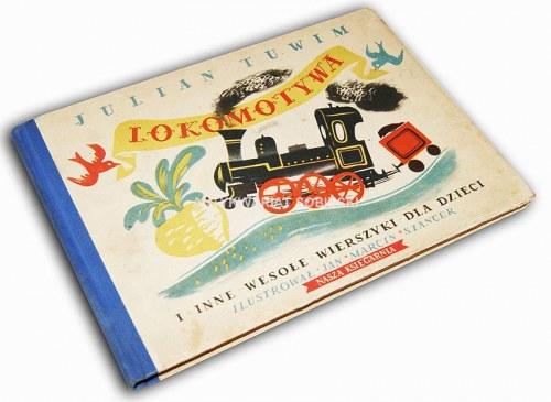 TUWIM- LOKOMOTYWA i inne wiersze 1953r. ilustr. Szancer