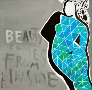 Aga Pietrzykowska, Beauty comes from INSIDE
