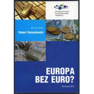 Gwiazdowski, Europa bez euro?
