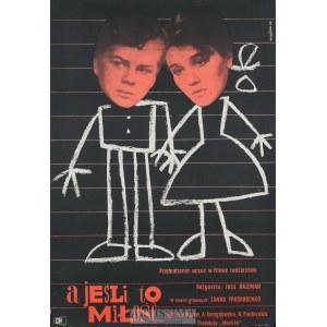 Wiktor Górka (1922–2004), Plakat filmowy A jeśli to miłość, 1963
