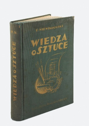 Eligiusz NIEWIADOMSKI (1869-1923), Wiedza o sztuce na tle jej dziejów.