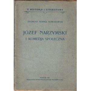 TEMPKA NOWAKOWSKI ZYGMUNT - JÓZEF NARZYMSKI I KOMEDJA SPOŁECZNA. [dedykacja autora]