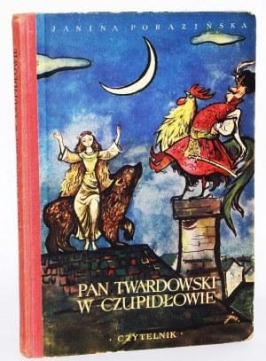 PORAZIŃSKA JANINA - PAN TWARDOWSKI W CZUPIDŁOWIE. Ilustrował Jan Marcin Szancer. [wydanie 1]