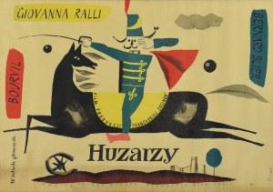 Jerzy FLISAK (1930-2008), Plakat do filmu Huzarzy  (Francja, reż. Aleex Joffé wg sztuki Bréala)