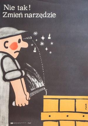 Jerzy FLISAK (1930-2008) - projektant, Plakat - Nie tak. Zmień narzędzie, 1969